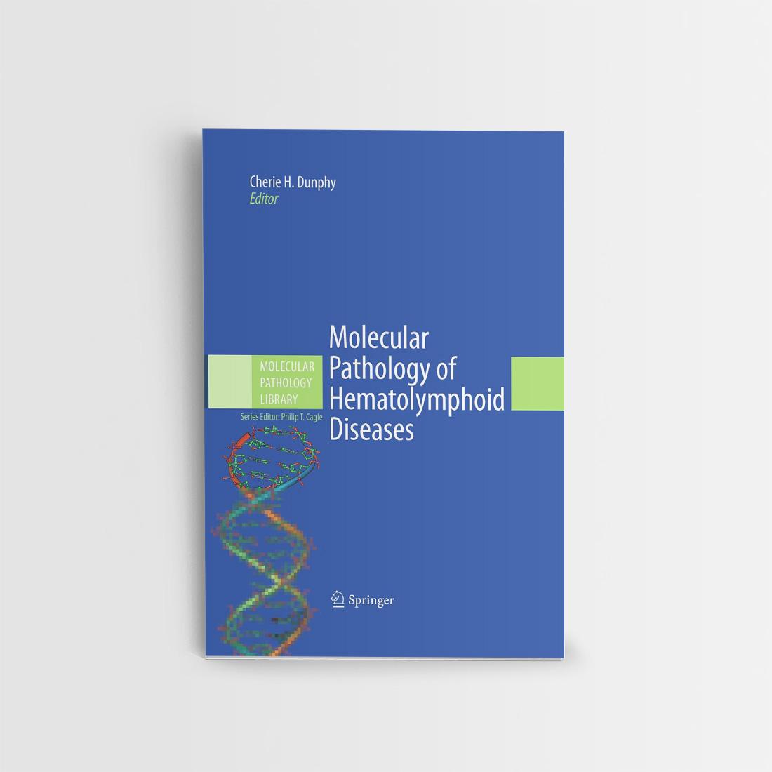 Molecular Pathology of Hematolymphoid Diseases: 4 (Molecular Pathology Library)