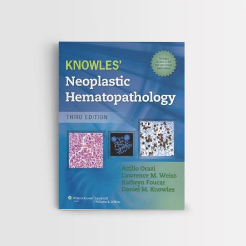 KNOWLES NEOPLASTIC HEMATOPATHOLOGY, 3E