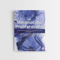 THE MELANOCYTIC PROLIFERATIONS A COMPREHENSIVE TEXTBOOK OF PIGMENTED LESIONS, 2ND EDITION