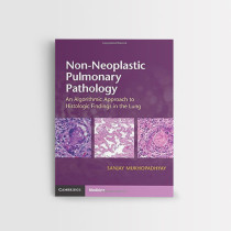NON-NEOPLASTIC PULMONARY PATHOLOGY AN ALGORITHMIC APPROACH TO HISTOLOGIC FINDINGS IN THE LUNG