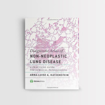 KATZENSTEIN DIAGNOSTIC ATLAS OF NON-NEOPLASTIC LUNG DISEASE A PRACTICAL GUIDE FOR SURGICAL PATHOLOGISTS