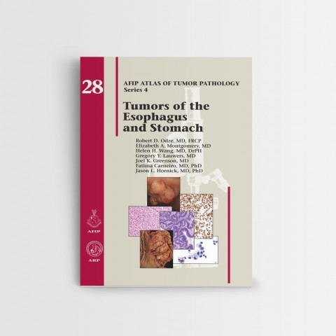 AFIP 28 Tumors of the Esophagus and Stomach