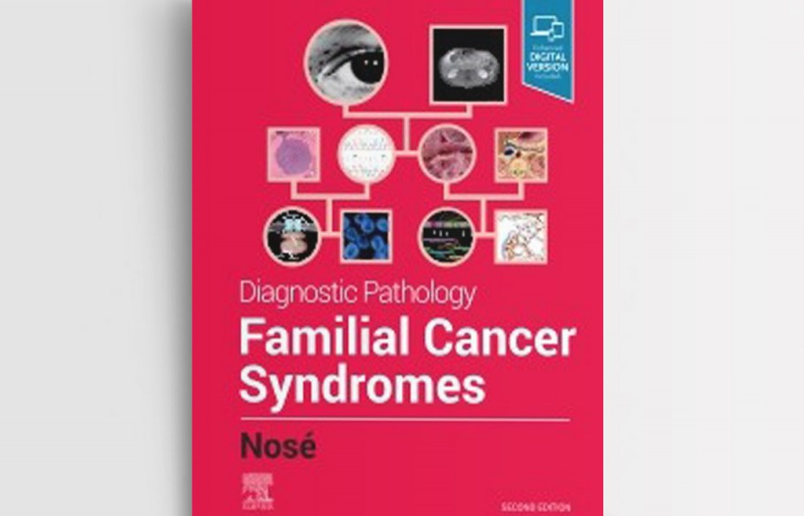 DIAGNOSTIC PATHOLOGY FAMILIAL CANCER SYNDROMES 2ND EDITION