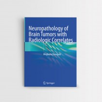 NEUROPATHOLOGY OF BRAIN TUMORS WITH RADIOLOGIC CORRELATES​