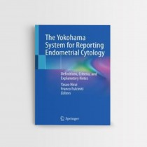 THE YOKOHAMA SYSTEM FOR REPORTING ENDOMETRIAL CYTOLOGY DEFINITIONS, CRITERIA, AND EXPLANATORY NOTES
