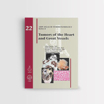 AFIP 22 Tumors of the Heart and Great Vessels