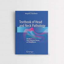 Textbook of Head and Neck Pathology Vol. 1 - Nose, Paranasal Sinuses, and Nasopharynx