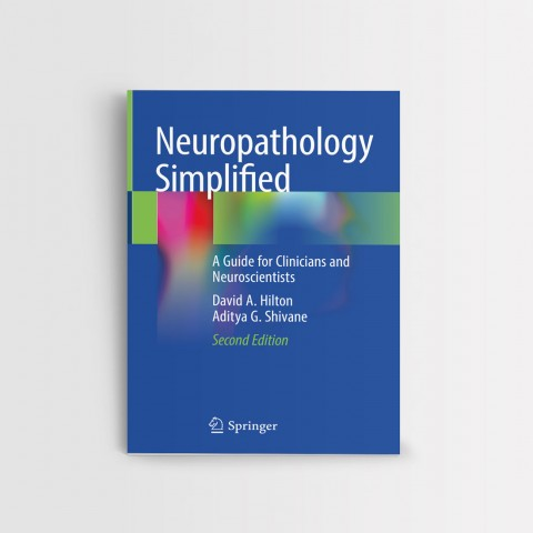 Neuropathology Simplified - A Guide for Clinicians and Neuroscientists